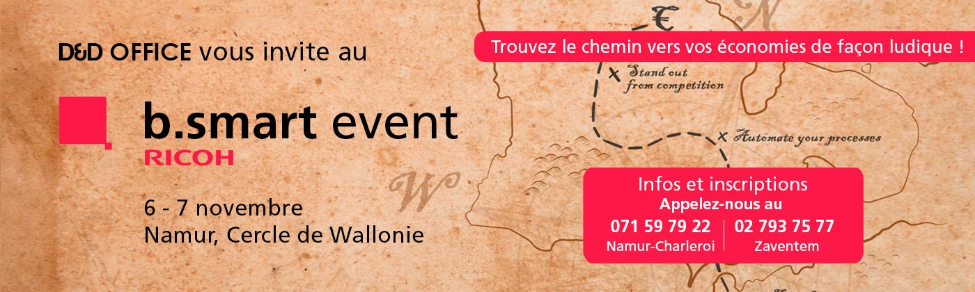 Invitation au Ricoh b.smart Event. Participez au Ricoh b.smart et faites bouger votre business ! 8-9-10 octobre 2019 à Bruxelles - 6-7 novembre 2019 à Namur - Invitation par D&D Office