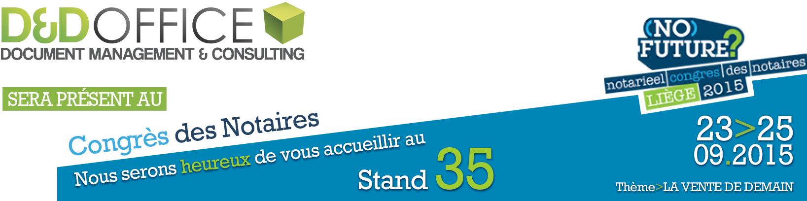 D&D Office sera présent au stand 35 du Congrès des Notaires du 23 au 25 septembre 2015 à Liège